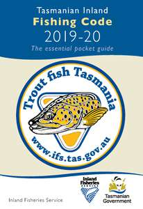 The front cover of the Tasmania Inland Fishing Code 2019-20, the essential pocket guide of inland recreational fishing rules for the 2019-20 season.